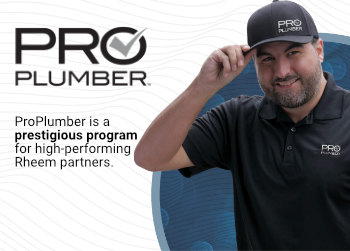 Rheem Pro Plumber - Go WITH A PRO - Get the peace-of-mind that comes with Rheem's highest standards